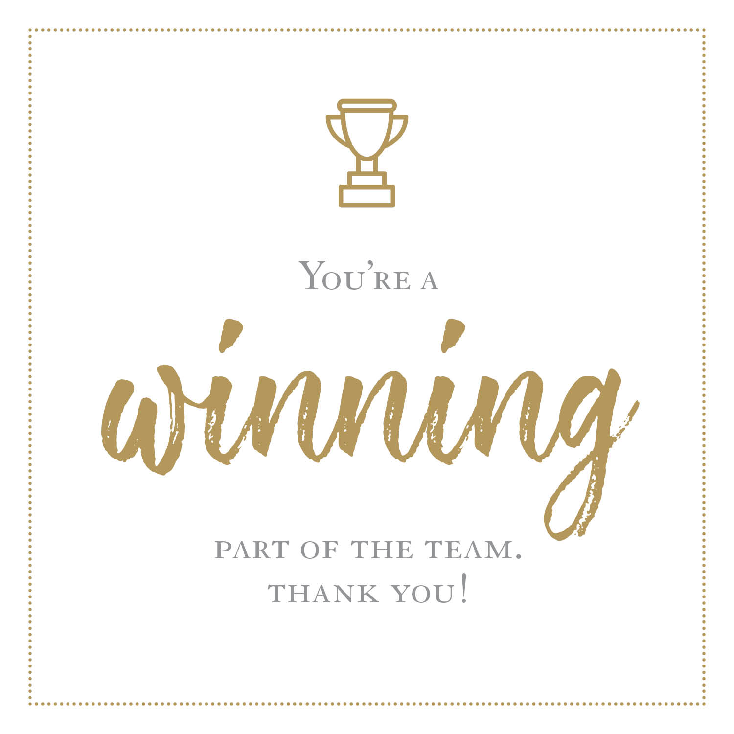 You're a winning part of the team
